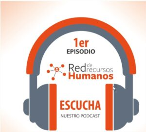 PODCAST DE LA RED DE RRHH – EPISODIO 1