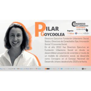 Congreso de Liderazgo 2021 – Módulo 7 – Pilar Goycoolea
