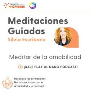 Nano podcast de Meditar de la amabilidad – Silvia escribano